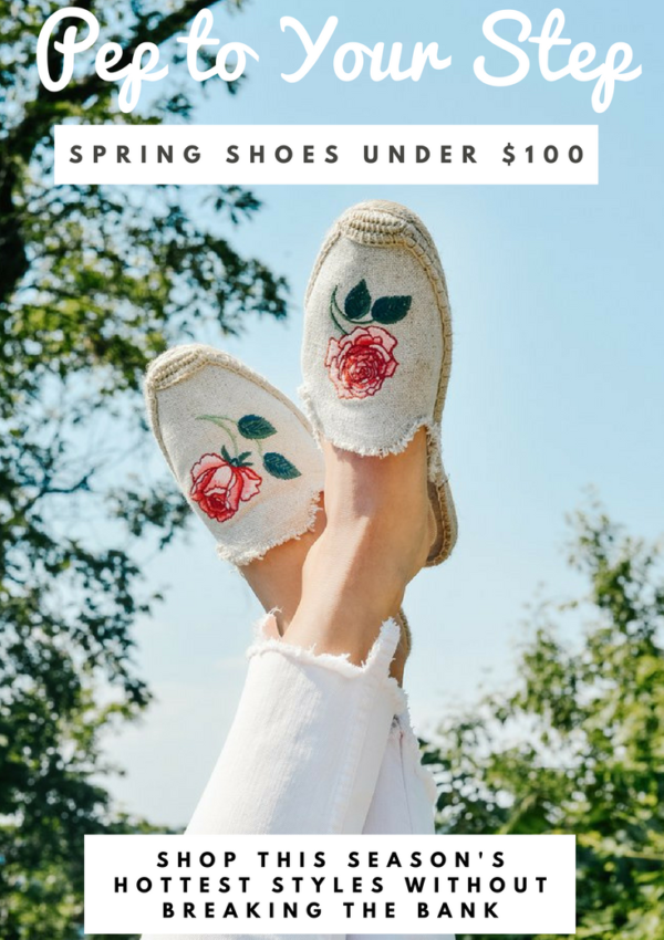 Pep to your Step: Spring Shoes Under $100