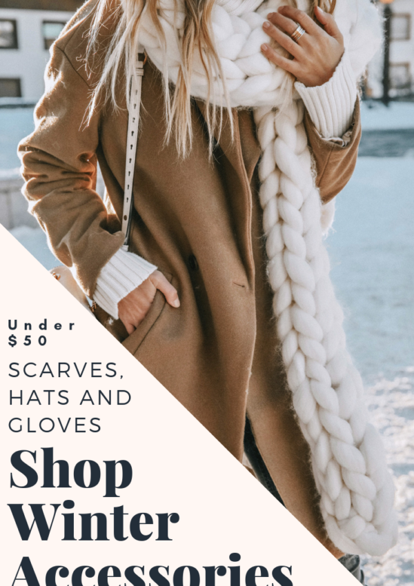 Winter Accessories Under $50: Scarves, Hats & Gloves
