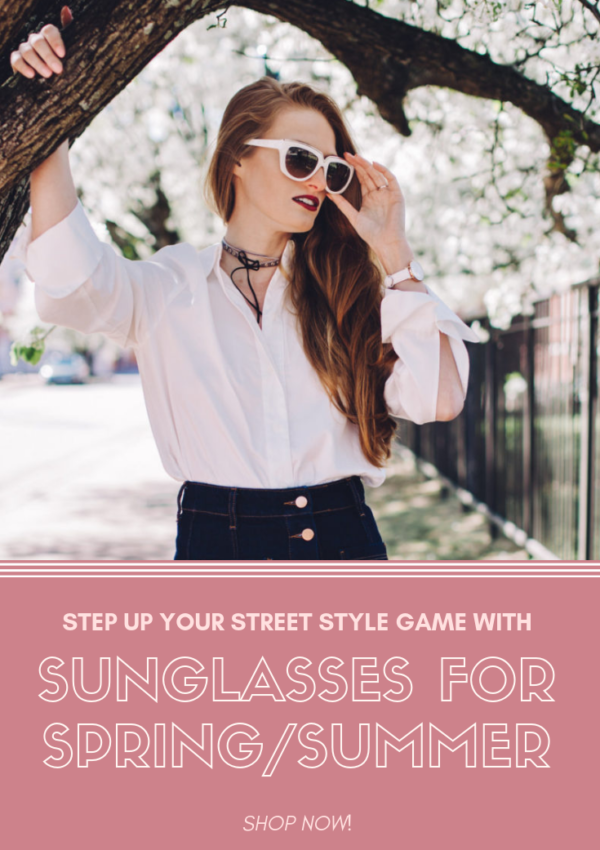 Sunglasses That Will Step Up Your Street Style Game